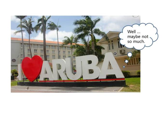 Aruba – Not our cup of tea
