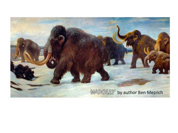 Woolly:  The True Story of the Quest to Revive one of History's Most Iconic Extinct Creatures (A Book Review)